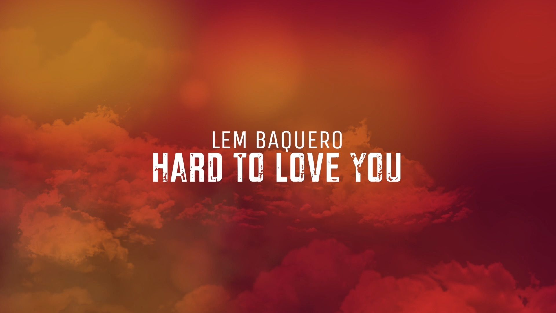 Lem Baquero - Hard To Love You